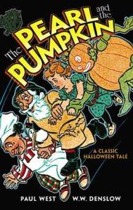 The Pearl and the Pumpkin by Paul West, Illustrated by W.W. Denslow [**]