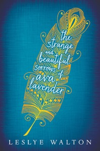 The Strange and Beautiful Sorrows of Ava Lavender by Leslye Walton [****]