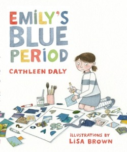 Emily's Blue Period by Cathleen Daly, Illustrated Lisa Brown [***]
