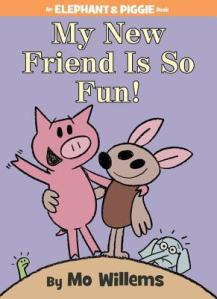 My New Friend Is So Fun! by Mo Willems [***]