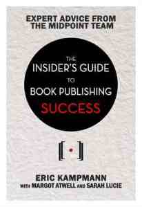 The Insider's Guide to Book Publishing Success by Eric Kampmann, Margot Atwell, and Sarah Lucie [***]i I found this book very informative. I wasn't expecting it to be too concise and to go too in-depth but it gave me lots to think about.