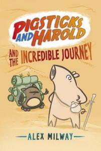Pigsticks and Harold and the Incredible Journey by Alex Milway [**]