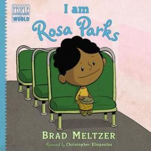 I Am Rosa Parks by Brad Meltzer, Illustrated by Christopher Eliopoulos [***]
