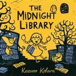 The Midnight Library by Kazuno Kohara [***]