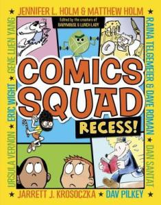Comics Squad: Recess! By Various [***]- Fun! Ever since the editors broke the news on Twitter in such a unique and hilarious way, I wanted to read this. Kids will enjoy reading shorter adventures of their favorite characters and meeting new ones. My favorite was definitely Gene Luen Yang's! I'm glad there'll be more!