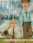 Francis and Eddie by Brad Herzog, Illustrated by Zachary Pullen [***]