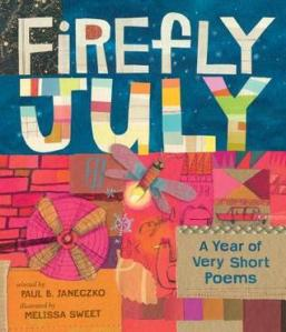 Firefly July by Paul B. Janeczko, Illustrated by Melissa Sweet [***]