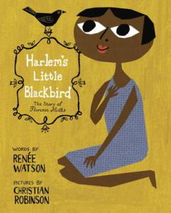 Harlem's Little Blackbird by Renée Watson, Christian Robinson [***]