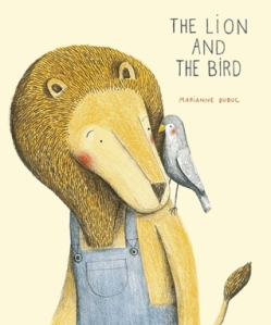 The Lion and the Bird by Marianne Dubuc [**]