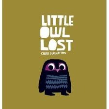 Little Owl Lost by Chris Haughton [***]