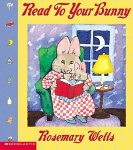 Read to Your Bunny by Rosemary Wells [**]