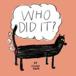Who Did It?: Who Farted? Who Burped? Who Pooped? Who Peed? Who Sneezed? by Ohara Hale [***]