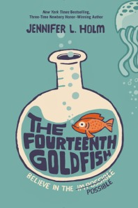 The Fourteenth Goldfish by Jennifer L. Holm [***]