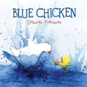 Blue Chicken by Deborah Freedman [**]- Fun and cute picture book about  a well-intentioned chicken who accidentally spills ink all over the place. Very creative!