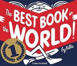 The Best Book in the World by Rilla Alexander [**]- A cute book about everything that makes reading awesome. Wonderful illustrations. Can be  gift for any voracious reader regardless of age.