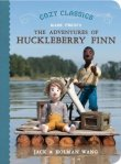 Cozy Classics: The Adventures of Huckleberry Finn by Jack and Holman Wang [**]