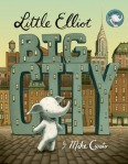 Little Elliot, Big City by Mike Curato [***]