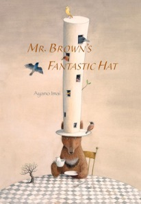 Mr. Brown's Fantastic Hat by Ayano Imai [**]