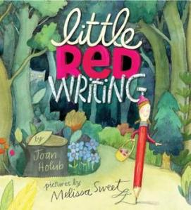 Little Red Writing by Joan Holub. Illustrated by Melissa Sweet [***]