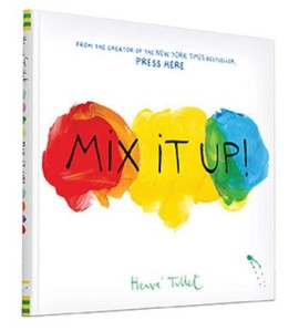 "Mix It Up! by Hervé Tullet [***]- The best way to talk about this book is not to talk about Press Here since we all loved that book and it was a unique experience for all of us. This follow-up is also good even though now there is a ""been there, done that"" kind of feeling. It does manage to be different though since it tackles colors and all the things that happen when you mix them up."