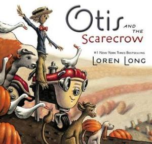 Otis and the Scarecrow by Loren Long [**]