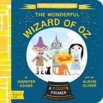 The Wonderful Wizard of Oz: A Colors Primer by Jennifer Adams, Illustrated by Alison Oliver [*]