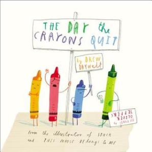 The Day the Crayons Quit by Drew Daywalt, Illustrated by Oliver Jeffers