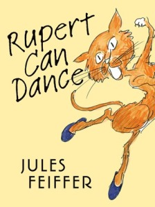 Rupert Can Dance by Jules Feiffer [***]
