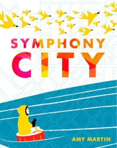 Symphony City by Amy Martin [***]- A girl discovers how music is everywhere and can transform life's dull days to a symphony of sounds. The illustrations are wonderful!