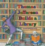 Thomas Jefferson Builds a Library by Barb Rosenstock, Illustrated by John O'Brien [***]