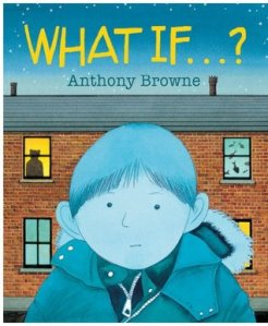 What If...? by Anthony Browne [**]- What If tells the story of a boy's anxiety with attending his first party. His mom tries to calm him down as he imagines silly scenarios.