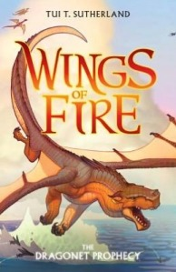Wings of Fire #1: The Dragonet Prophecy by Tui T. Sutherland