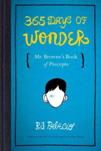 365 Days of Wonder: Mr. Browne's Book of Precepts by R.J. Palacio [***]