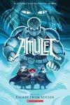 Amulet, Vol. 6: Escape From Lucien by Kazu Kibuishi [***]