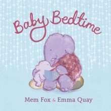 Baby Bedtime by Mem Fox, Illustrated by Emma Quay [**]- Everything about this book screams sweet! The soothing text of a parent elephant getting the baby ready for bedtime reads like a lullaby. The illustrations are a combination of crayon drawings and mixed media creating a soft visual treat.