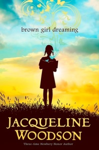 brown girl dreaming by Jacqueline Woodson [***]