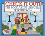 Check It Out!: The Book about Libraries by Gail Gibbons [***]