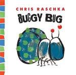 Buggy Bug by Chris Raschka [*]