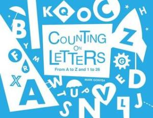 Counting on Letters: From A to Z and 1 to 26 by Mark Gonyea [**]