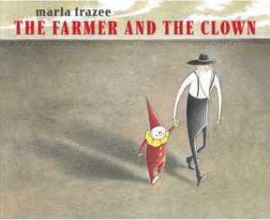 The Farmer and the Clown by Marla Frazee [***]