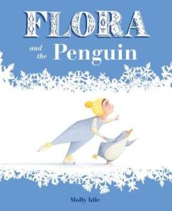 Flora and the Penguin by Molly Idle [**]
