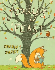 Foxly's Feast by Owen Davey [**]