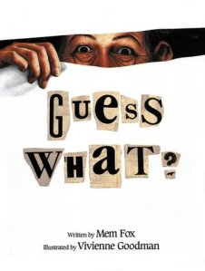 Guess What? by Mem Fox, Illustrated by Vivienne Goodman [**]