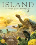 Island: A Story of the Galápagos by Jason Chin [***]