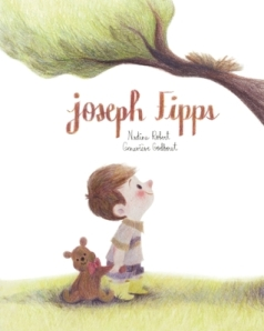 Joseph Fipps by Nadine Roberts, Illustrated by Genevieve Godbout [*]- A very disappointing book! The illustrations are super cute and the summary sounded fine but maybe there was something lost in the translation.