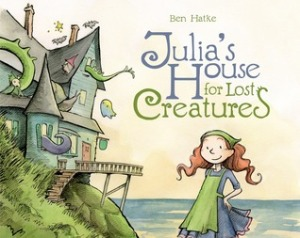 Julia's House for Lost Creatures by Ben Hatke [***]