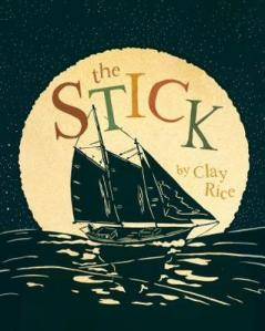 The Stick by Clay Rice [**]