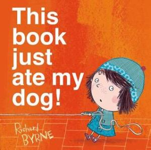 This book just ate my dog! by Richard Byrne [***]