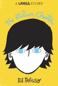 The Julian Chapter: A Wonder Story by R.J. Palacio [***]