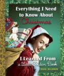 Everything I Need to Know About Christmas I Learned From a Little Golden Book by Diane Muldrow [*]